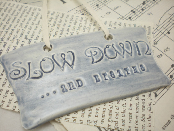 Slow-down...and-breathe2